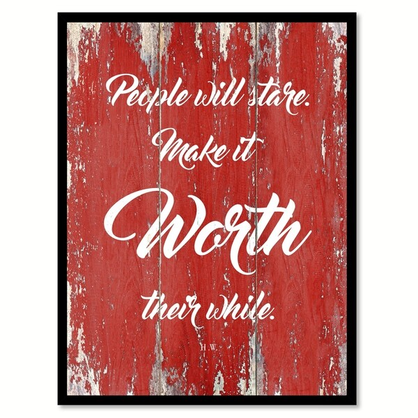 People Will Stare Make It Worth Their While H.W. Canvas Print Picture Frame Home Decor Wall Art
