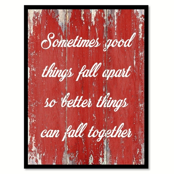 Shop Sometimes Good Things Fall Apart Motivation Quote