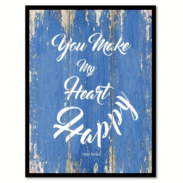Shop You Make My Heart Happy Quote Saying Canvas Print Picture Frame ...