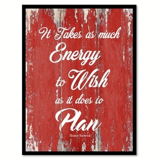 It Takes As Much Energy To Wish Eleanor Roosevelt Motivation Quote Saying Canvas Print Picture Frame Home Decor Wall Art