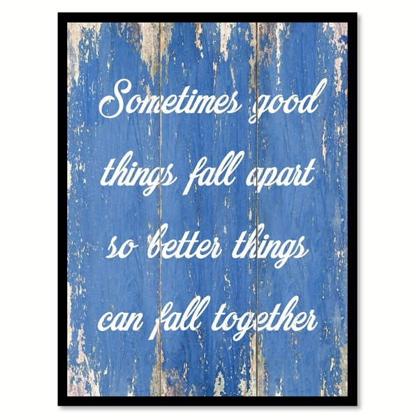 Shop Sometimes Good Things Fall Apart Motivation Quote Saying Canvas