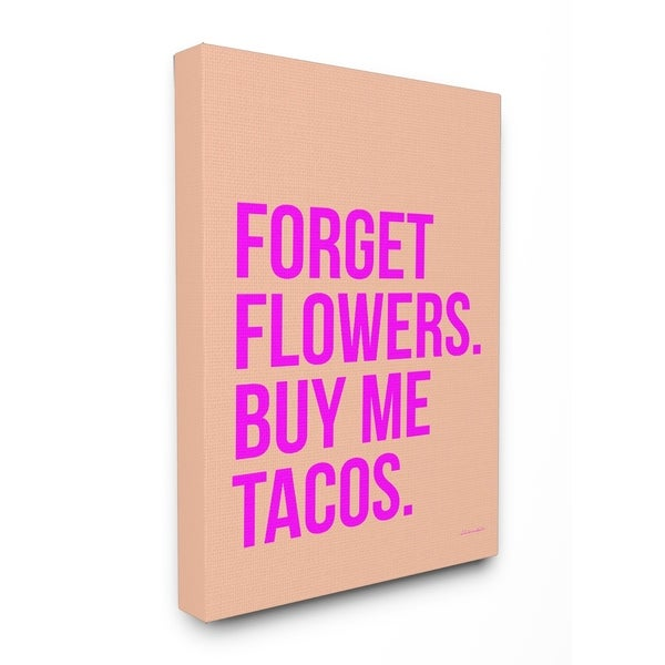 Forget Flowers Buy Me Tacos Stretched Canvas Wall Art