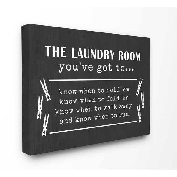Shop Laundry Room You Have Got To Know Stretched Canvas Wall Art ...
