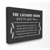 Laundry Room You Have Got To Know Stretched Canvas Wall Art