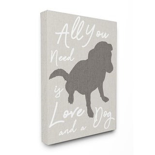 All You Need is Love and a Dog Stretched Canvas Wall Art