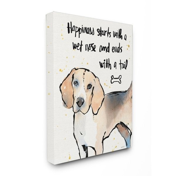 Happiness is a Wet Nose and a Tail Stretched Canvas Wall Art