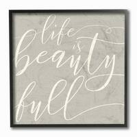 Life Is Full of Beauty Framed Giclee Texture Art