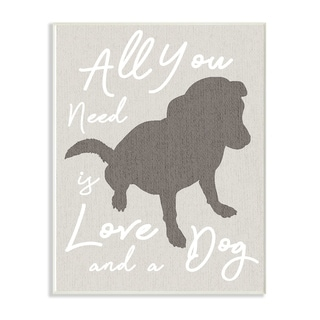 All You Need is Love and a Dog Wall Plaque Art