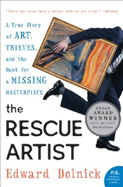 The Rescue Artist: A True Story of Art, Thieves, And the Hunt for a Missing Masterpiece (Paperback)