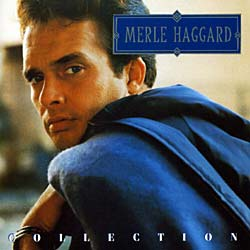 Merle Haggard - Merle Haggard Collection