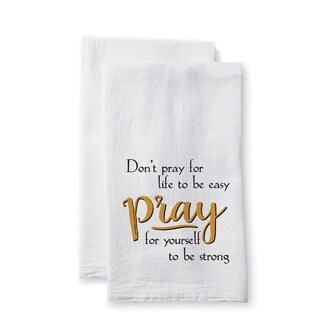 """Uplifting Linens Towels """"Don't Pray For"""" -Set of 2"""