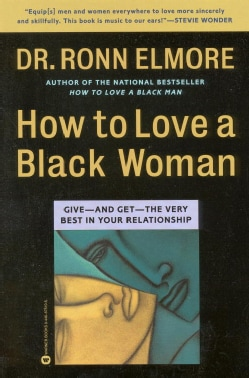 How to Love a Black Woman: Give-And Get-The Very Best in Your Relationship (Paperback)
