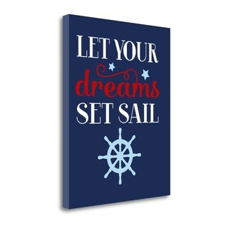 Let Your Dreams Set Sail By Tamara Robinson, Gallery Wrap Canvas
