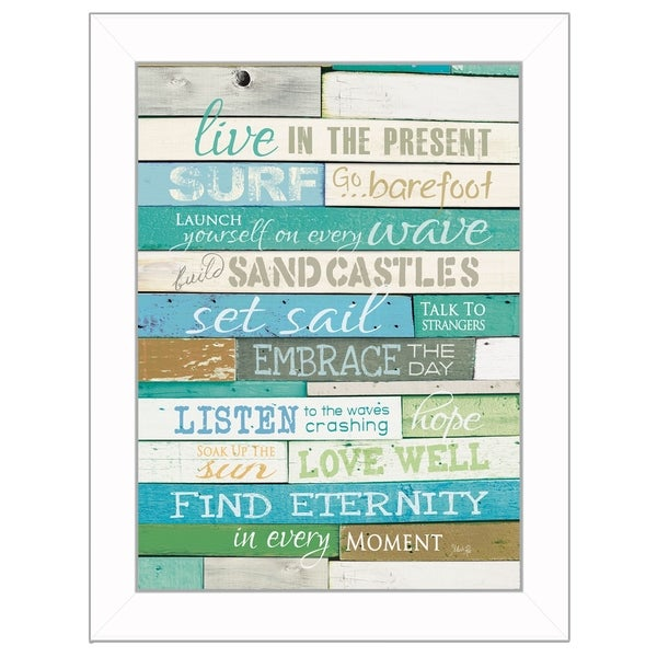 """Live in the Present"" By Marla Rae, Printed Wall Art, Ready To Hang Framed Poster, White Frame"