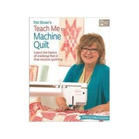 That Patchwork Place Pat Sloan's Teach Me To Machine Quilt Book