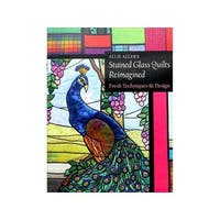 C&T Allie Aller's Stained Glass Quilts Reimagnd Book