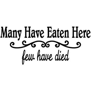 Many Have Eaten Here Few Have Died Decal Sticker 11.5x5 Wall Vinyl