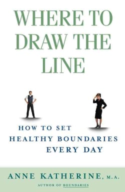 Where to Draw the Line: How to Set Up Healthy Boundaries Every Day (Paperback)