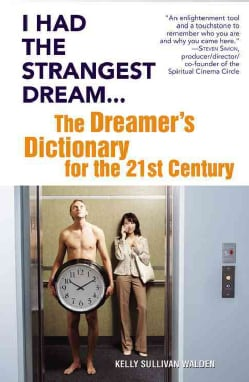 I Had the Strangest Dream...: The Dreamer's Dictionary for the 21st Century (Paperback)