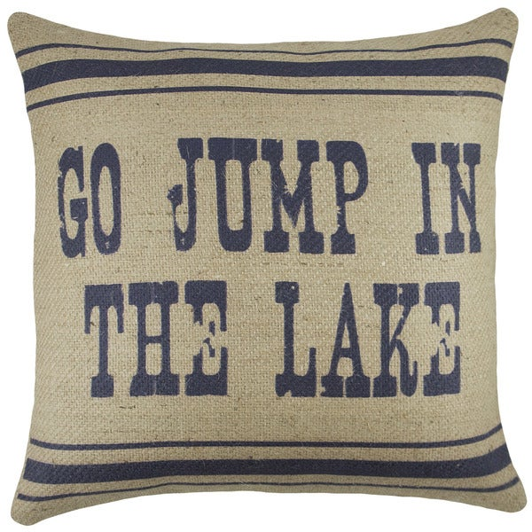 Go Jump In The Lake Burlap 18 Inch Throw Pillow