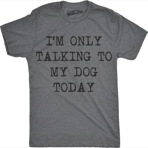 ebedaf02aae3 Mens Only Talking To My Dog Today Funny Shirts Dog Lovers Novelty Cool T  shirt