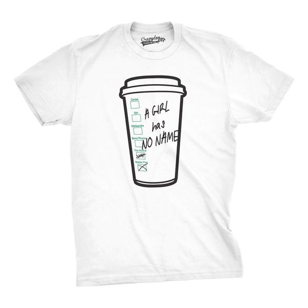 d13782a10f5b2 Mens Girl Has No Name Funny Coffee Cup Tee Hilarious TV Shirts Novelty T  shirt