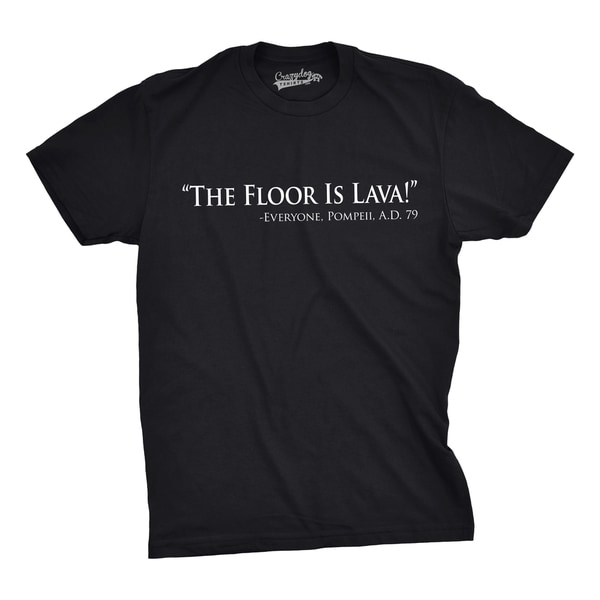 0fdcf19288a678 Shop Mens Floor Is Lava Funny T shirts Cool Novelty Jokes Hilarious Nerd T  shirt - On Sale - Free Shipping On Orders Over $45 - Overstock - 18534564