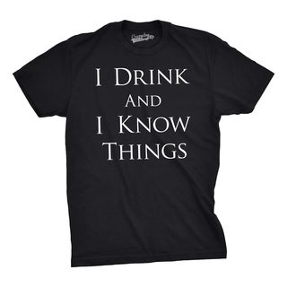 Mens I Drink and I Know Things Funny Vintage Quote Hilarious Novelty T shirt