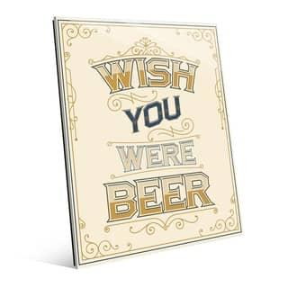 Wish You Were Beer on Beige Wall Art Print on Acrylic