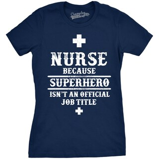 Womens Nurse Because Superhero Isn't An Official Title T shirt (5 options available)