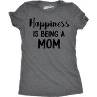 Womens Happiness Is Being a Mom Tshirt Funny Mothers Day Family Tee