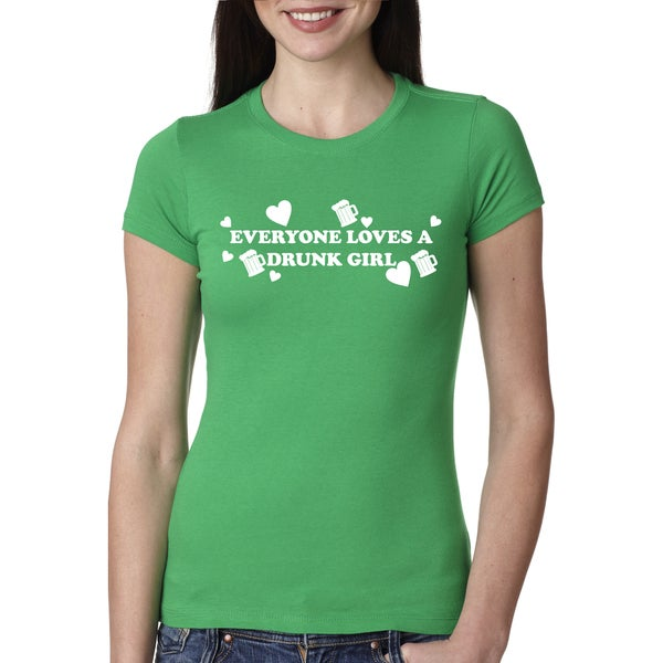 35ba96c1c Shop Women's Everyone Loves a Drunk Girl T-Shirt Funny St. patricks ...