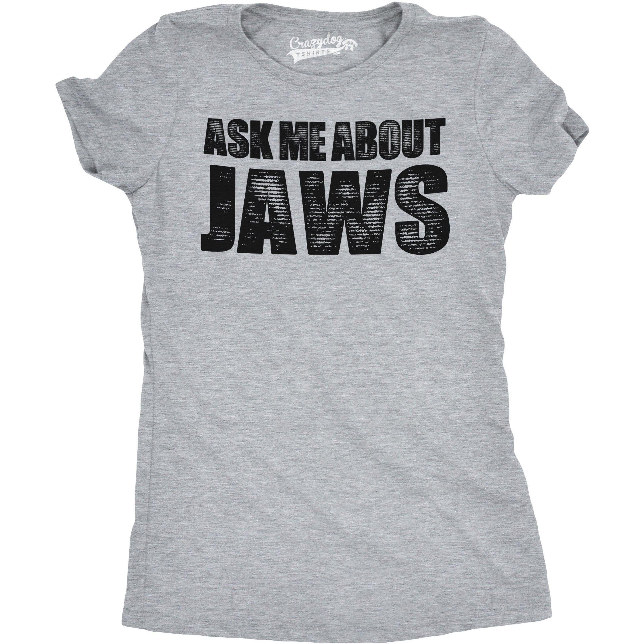 Crazy Dog Women's Ask Me About Jaws T Shirt Funny Sharks ...