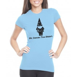 Women's Oh Gnome You Didn't T Shirt Funny Quote Pun Tee For Girls