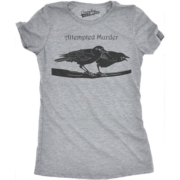 Women's Attempted Murder T Shirt Funny Crow Shirt Birds Tee for Women