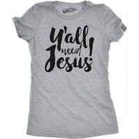 Womens Ya'll Need Jesus T shirt