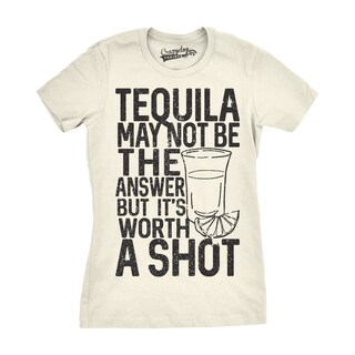 Womens Tequila Not The Answer Worth a Shot T shirt
