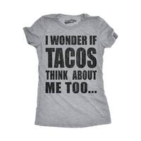 Womens I Wonder If Tacos Think About Me Too T shirt