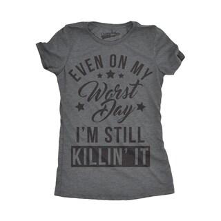 Womens On My Worst Still Killin It Funny T shirt