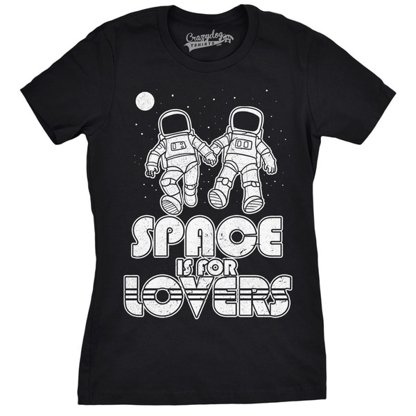 5e1fbe52 Shop Womens Space Is For Lovers Funny T shirt - Free Shipping On Orders  Over $45 - Overstock - 18655021