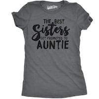 Womens Best Sisters Get Promoted To Auntie T shirt