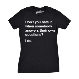 Womens Hate It Answer Own Questions Funny T shirts Hilarious Novelty T shirt