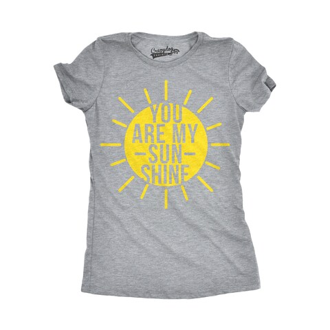 Womens You Are My Sunshine T shirt