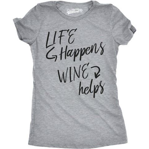 Womens Life Happens Wine Helps T Shirt