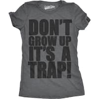 Womens Don't Grow Up It's a Trap Tee