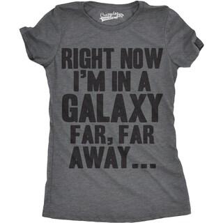 Womens I'm In a Galaxy Far Far Away Funny Nerdy Vintage 80s SciFi Movie T shirt