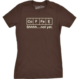 Womens Coffee Element Tshirt Funny Nerdy Science Shhh Not Yet Caffeine Tee