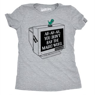 Womens You Didn't Say The Magic Word Funny T-Rex Movie T Shirt