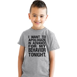 I Would Like To Apologize In Advance For My Behavior Youth T Shirt For Kids