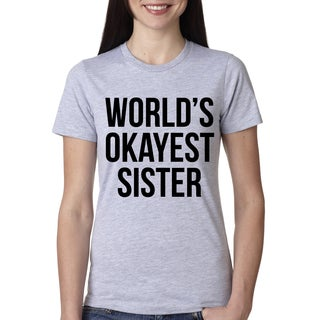 Youth Worlds Okayest Sister TShirt Funny Sarcastic Family Siblings Tee for Kids (4 options available)